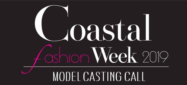 coastal fashion week 2019 model casting call