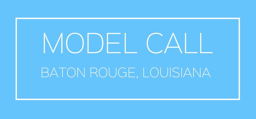 MODEL-CASTING-CALL-BATON-ROUGE-LOUISIANA