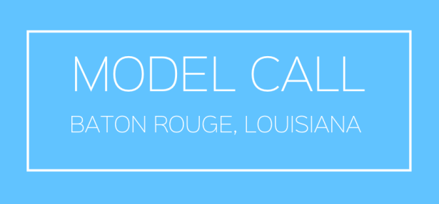 MODEL-CASTING-CALL-BATON-ROUGE-LOUISIANA