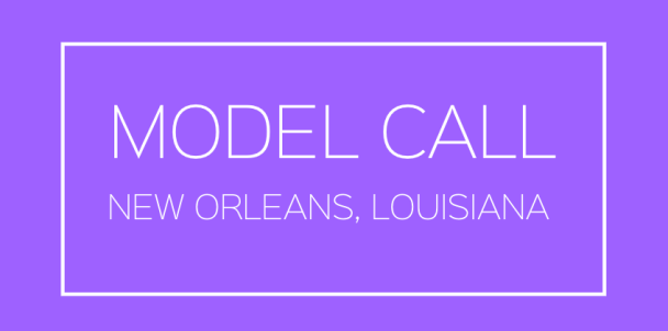 MODEL-CASTING-CALL-NEW-ORLEANS-LOUISIANA