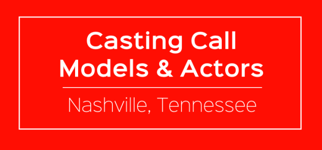 casting call auditions models actors nashville