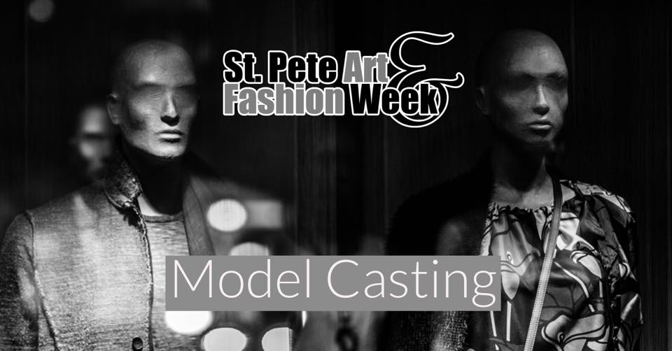 St Pete Art Fashion Week Model Casting Call
